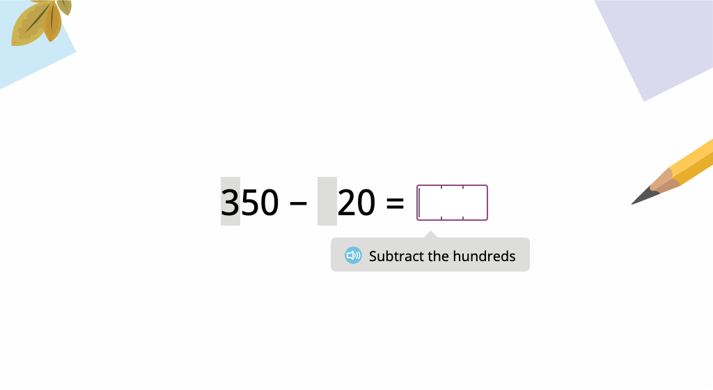 Subtract a 2-digit round number from a 3-digit round number by subtracting hundreds, tens, then ones