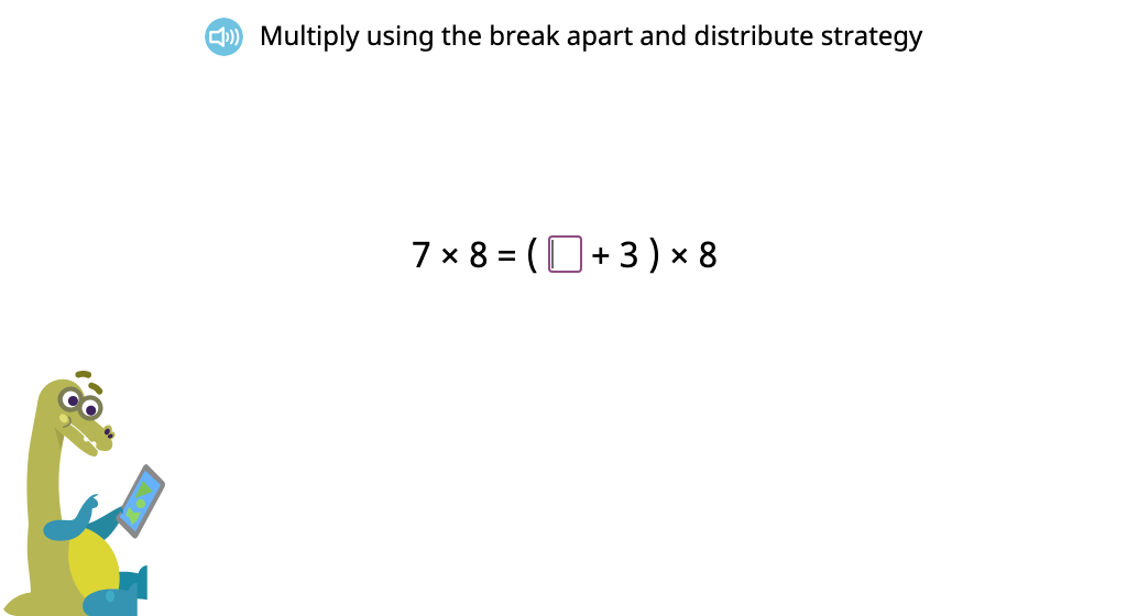 Solve multiplication equations using the break apart and distribute strategy (Part 2)