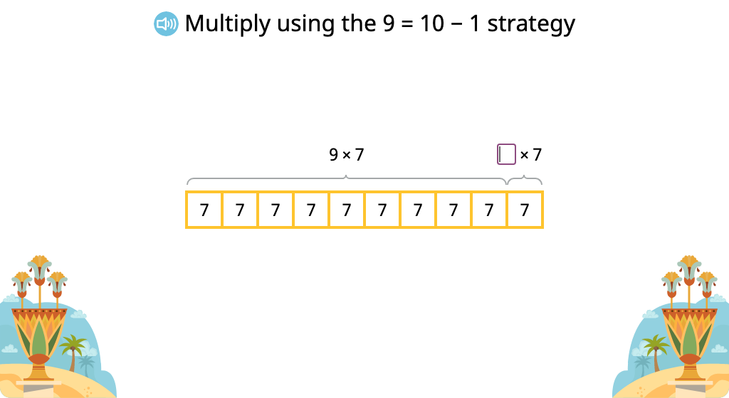 Solve multiplication equations using the 9 = 10-1 strategy