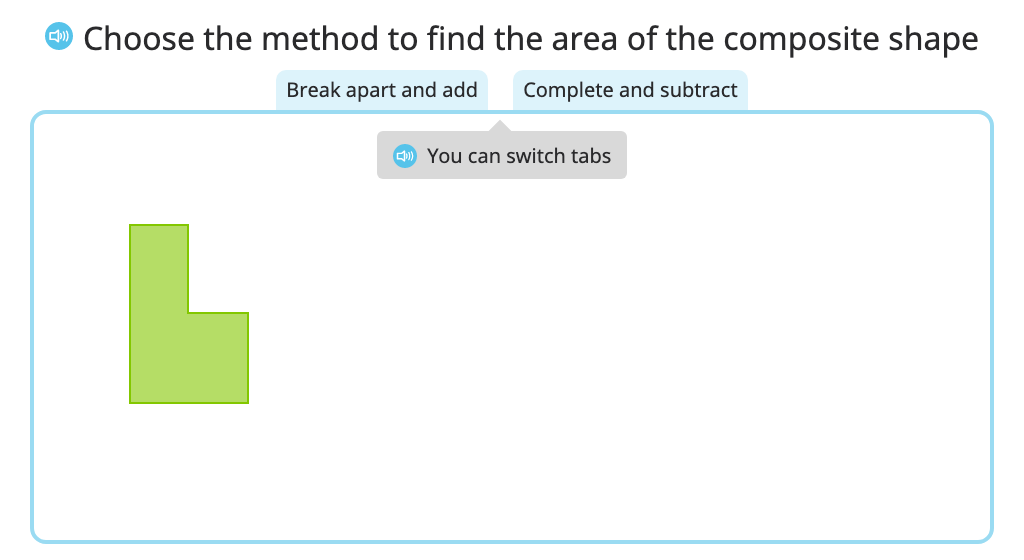 """Determine the area of a composite shape using either the """"break apart and add"""" or """"complete and subtract"""" strategy"""