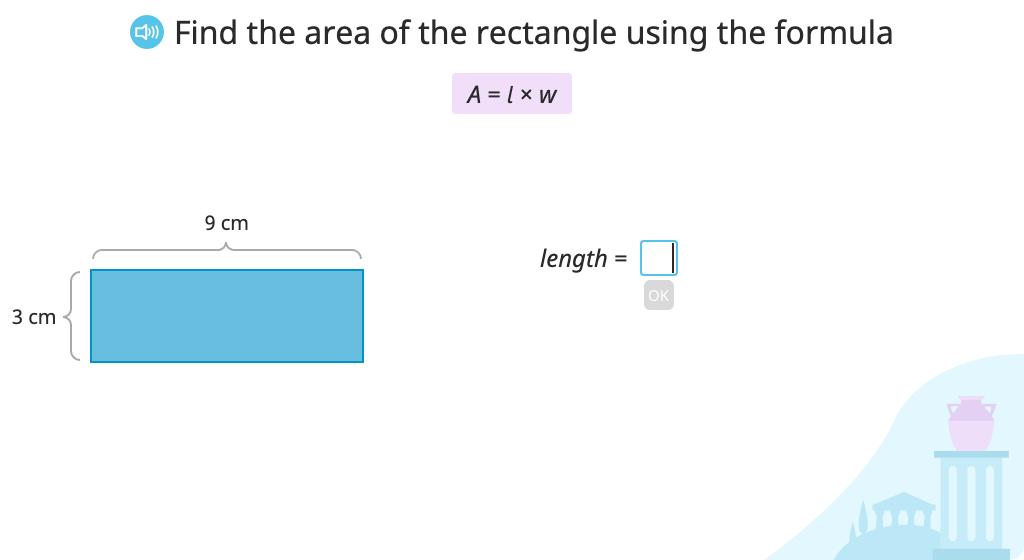 Determine the area of a rectangle using the formula A = l x w