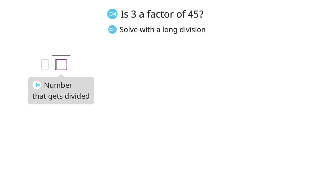 Use long division to determine whether a given number is a factor of another given number