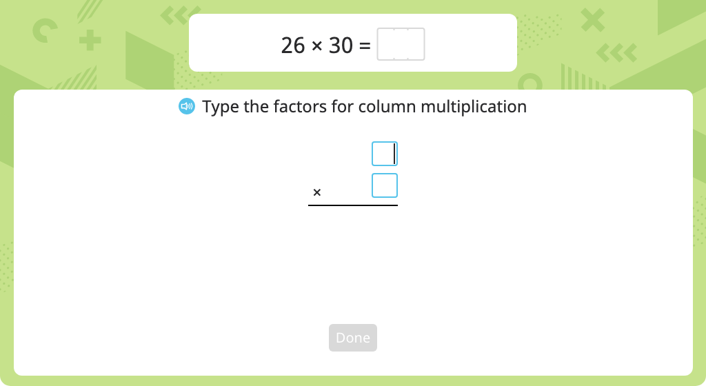 Multiply using the standard algorithm (one round number)