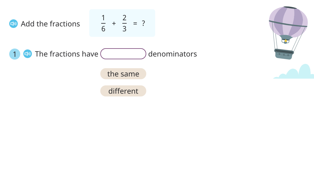 Add fractions with different denominators by finding a common denominator