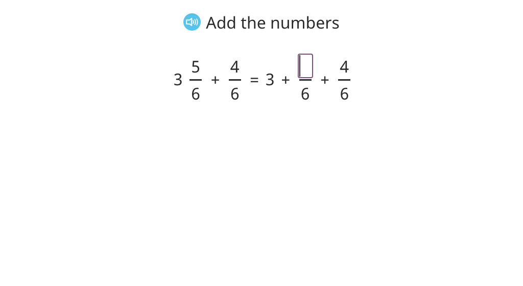 Add a mixed number to a fraction with the same denominator and write the sum without an improper fraction