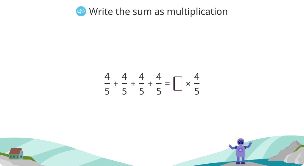 Write repeated addition of fractions as a multiplication statement and rename the product as a mixed number