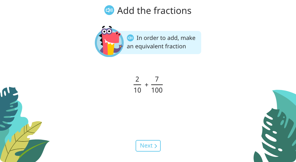 Add tenths and hundredths fractions by making an equivalent fraction