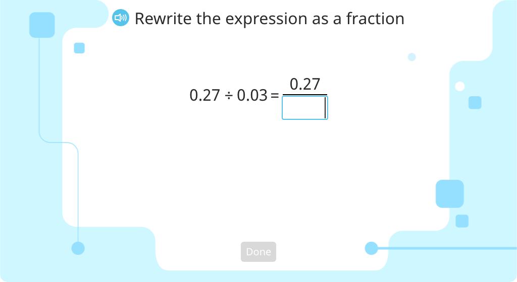 Convert fractions with decimal denominators to fractions with whole number denominators (Level 2)
