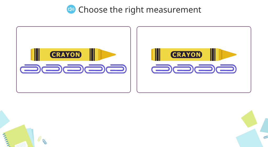 Identify which of two objects is measured correctly