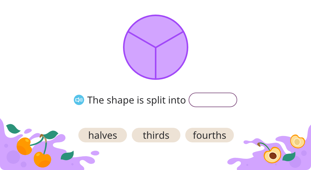Identify parts of a whole in shapes split into halves, thrids, and fourths