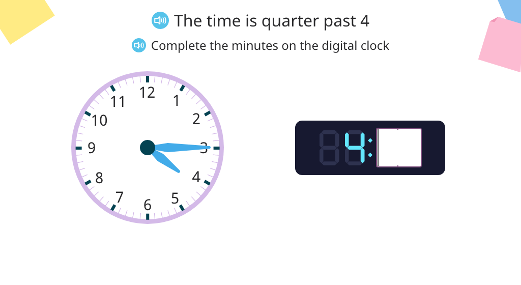 Tell time to 15 minutes and show a given time on a clock